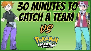 We Have 30 Minutes to Catch a Team Then We FIGHT! - Pokemon Emerald