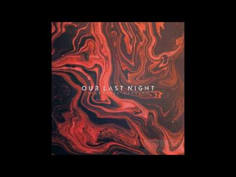 OUR LAST NIGHT - SelectIve Hearing - Free radicals (LYRICS)