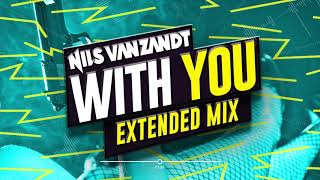 Nils Van Zandt - With You (Extended Remix)