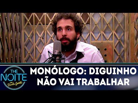Monólogo: Diguinho não vai trabalhar | The Noite (24/05/18)