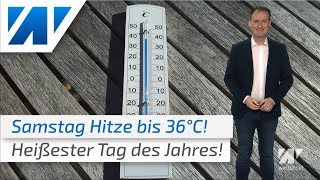 Gluthitze am Wochenende - bis 36°C heiß und extrem schwül! (Mod.: Dominik Jung)