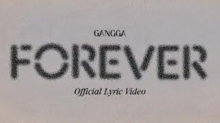 GANGGA - Forever (Official Lyric Video)
