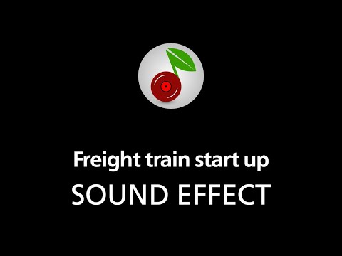 🎧 Freight train start up SOUND EFFECT