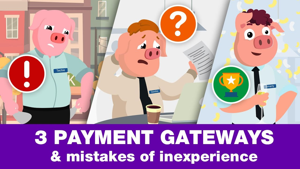 3 Payment Gateways: Mistakes of Inexperience