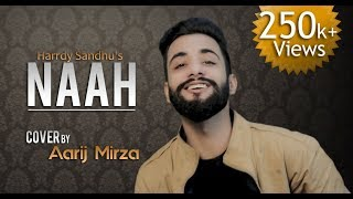Naah - Harrdy Sandhu Feat. Nora Fatehi | Aarij Mirza | Cover | Jaani | B Praak