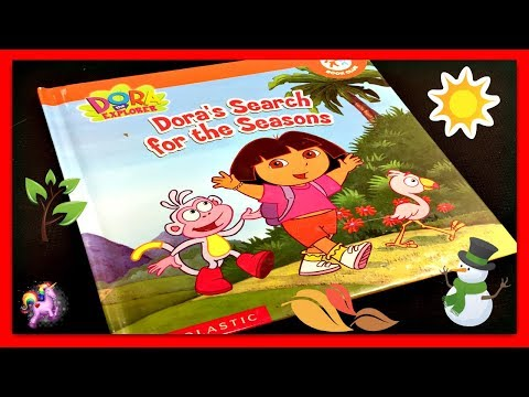 """DORA THE EXPLORER """"DORA'S SEARCH FOR THE SEASONS"""" Read Aloud Storybook for kids, children & adults"""