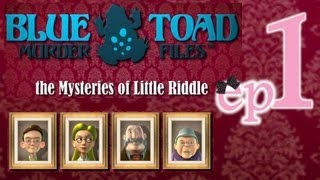 Blue Toad Murder Files: The Mysteries of Little Riddle - Ep1 - w/Wardfire