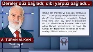 Ahmet Turan Alkan - Dereler düz bağladı; dibi yarpuz bağladı…