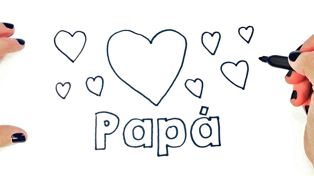 Como Dibujar Te Quiero Papa Dibujos Para El Día Del Padre
