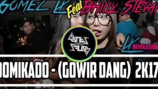 Gomez lx ft bhilly stewan domikado terbaru