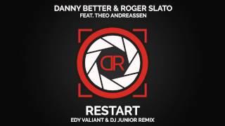 Danny Better & Roger Slato Feat. Theo Andreassen  Edy Valiant & Dj Junior Remix