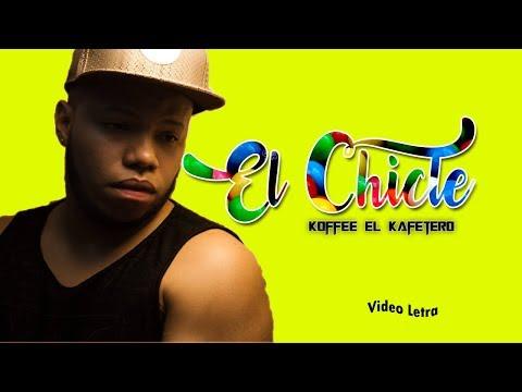 El Chicle - Koffee el Kafetero (Video Letra)