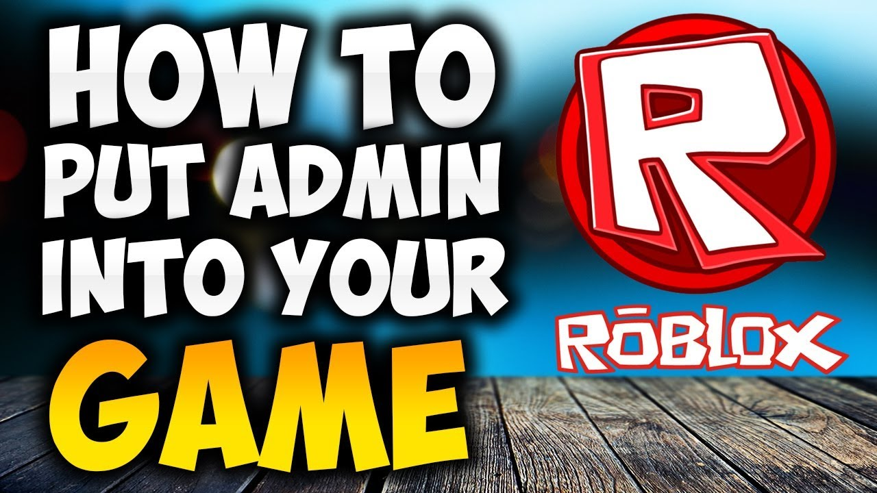 Roblox How To Put Admin Commands Into Your Game April 2020 New