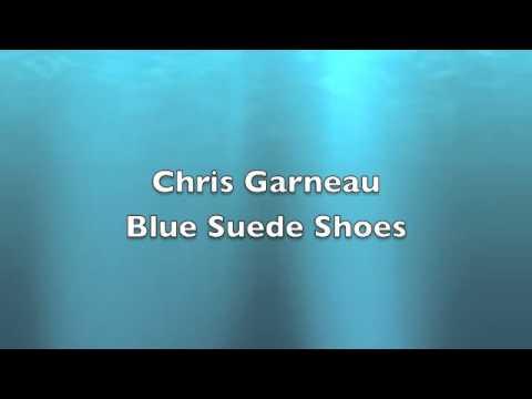 Chris Garneau- Blue Suede Shoes