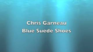 Chris Garneau- Blue Suede Shoes