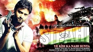 SIPAHI - Ye Kisi Ka Nahi Sunta - Full Length Action Hindi Movie