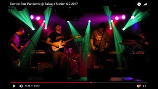 Electric Soul Pandemic @ Salvage Station 6-2-2017