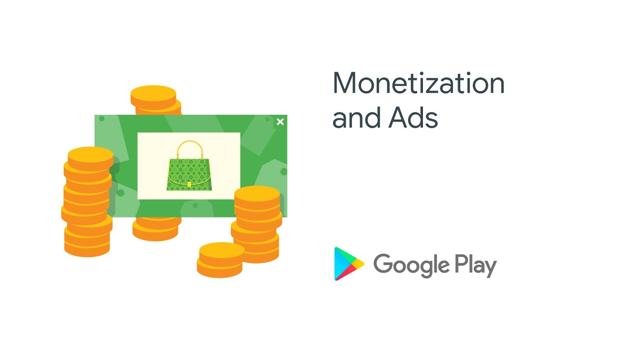 Google Play Policy – Monetization and Ads