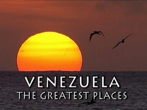 Venezuela, The Greatest Places