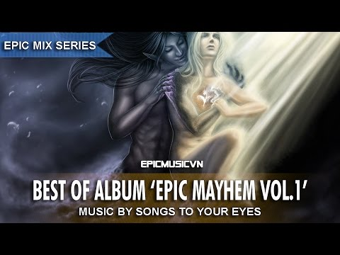 Songs To Your Eyes - Best of Album Epic Mayhem Vol.1 | Epic Hits | Epic Music VN