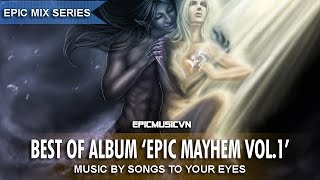 Epic Music Mix | Songs To Your Eyes - Epic Mayhem Vol.1 (Best of Album) - EpicMusicVN