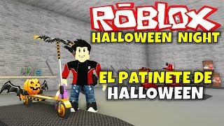 ¡EL PATINETE (SCOOTER) DE HALLOWEEN NIGHT! ROBLOX GAME