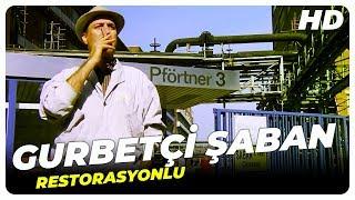 Gurbetçi Şaban - Türk Filmi (Restorasyonlu)