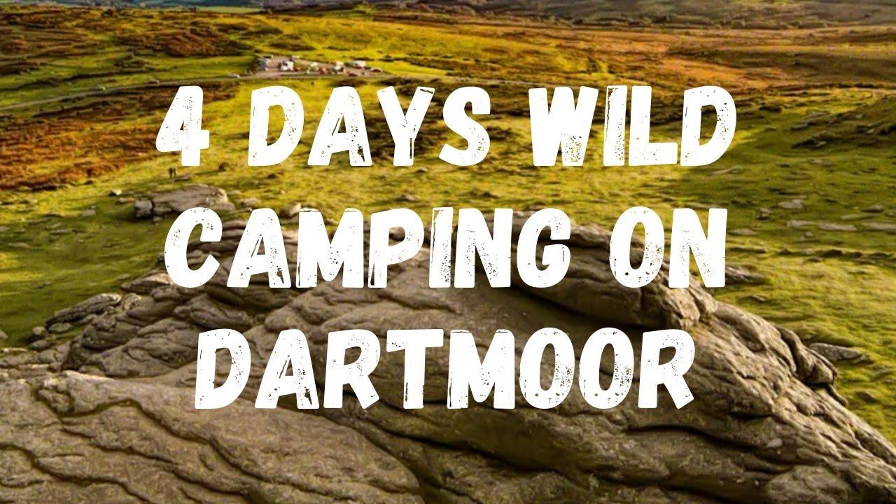 Dartmoor Wild Camping - YouTube