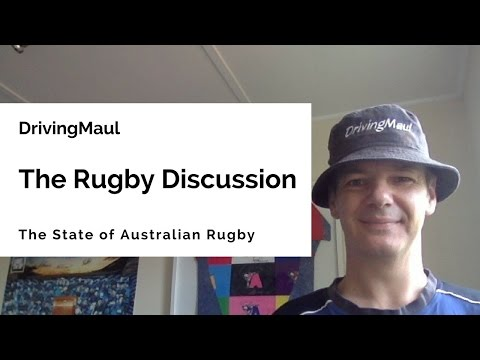 The Rugby Discussion - The State Of Australian Rugby