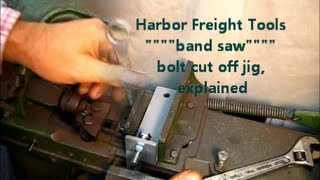 Harbor Freight 4x6 Bandsaw / Bolt Cut Off Jig Explained