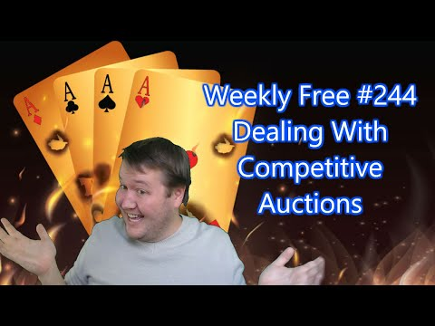 Dealing With Competitive Auctions - Weekly Free #244 - Online Bridge Competition