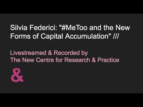 """Silvia Federici: """"#MeToo and the New Forms of Capital Accumulation"""""""