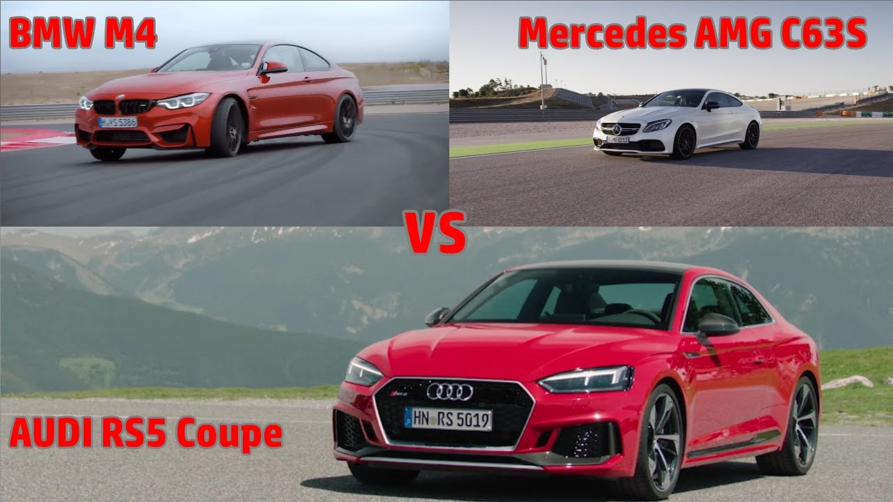 Audi Rs5 Coupe Vs Bmw M4 Vs Amg C63s Youtube