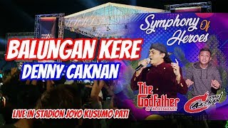 Download DENNY CAKNAN - BALUNGAN KERE LIVE IN PATI SYMPHONY OF HEROES