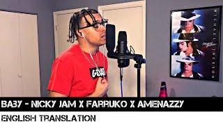 Baby - Nicky Jam X Farruko X Amenazzy English Translation