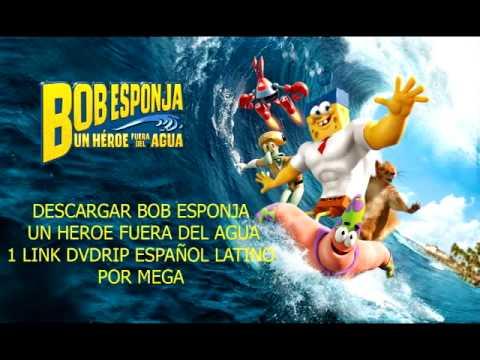 Descargar bob esponja un héroe fuera del agua español latino 1 link mega dvdrip