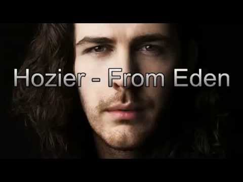 Hozier - From Eden (Lyrics)
