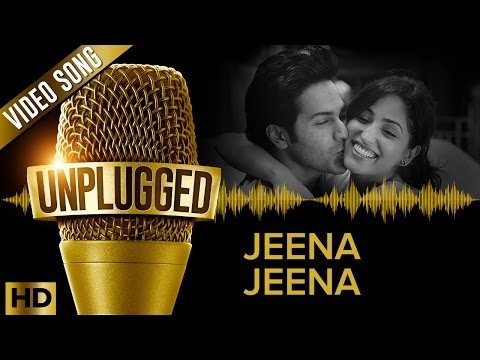 Varun Dhawan & Yami Gautam | Jeena Jeena UNPLUGGED | Sachin - Jigar