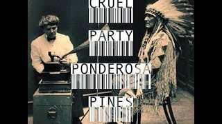 Ponderosa Pines / Ghost Town - Cruel Party