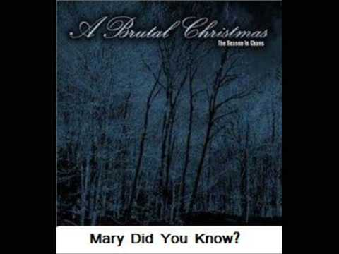 A Brutal Christmas 3/11 Mary Did You Know? - YouTube