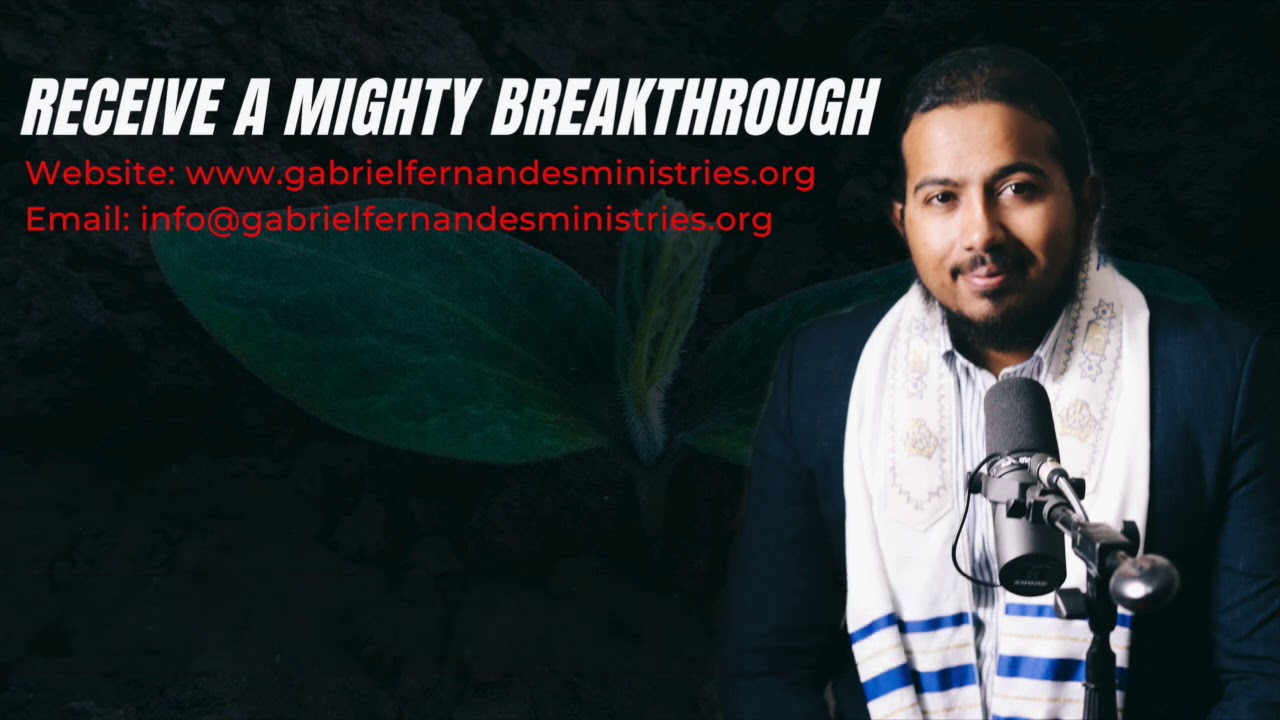 RECEIVE YOUR MIGHTY BREAKTHROUGH, DECLARATIONS WITH EVANGELIST GABRIEL FERNANDES