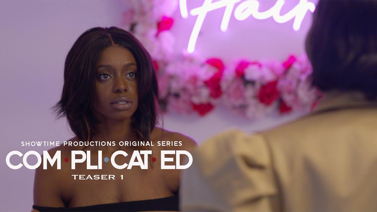 COM·PLI·CAT·ED- The Series Teaser #1