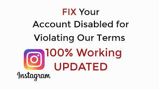 FIX Your Account has been Disabled for Violating our Terms Instagram  2019 100% Working