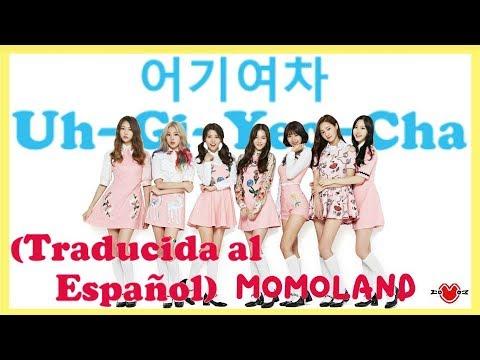 MOMOLAND (모모랜드) - 어기여차 Uh-Gi-Yeo-Cha (Traducida al Español)