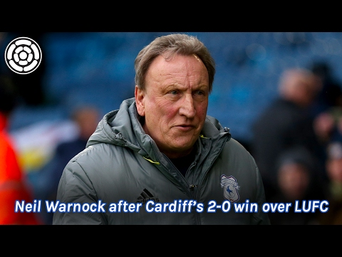 Neil Warnock on Cardiff's 2-0 win over LUFC