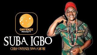 SUBA IGBO   Chief Onyenze Nwa Amobi - Nigerian Highlife Music