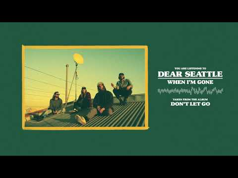 Dear Seattle - When I'm Gone