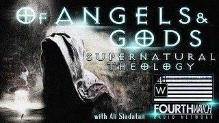 Of Angels & gods: Supernatural Theology with Ali Siadatan