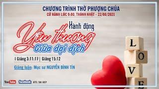HTTL TÂN HIỆP (Kiên Giang) - Chương Trình Thờ Phượng Chúa - 22/08/2021