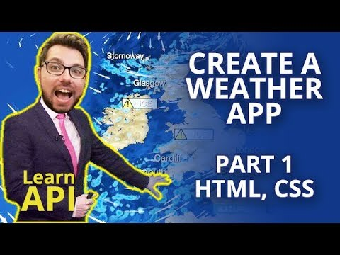 Create A Weather App Using An API (Part 1 HTML, CSS)